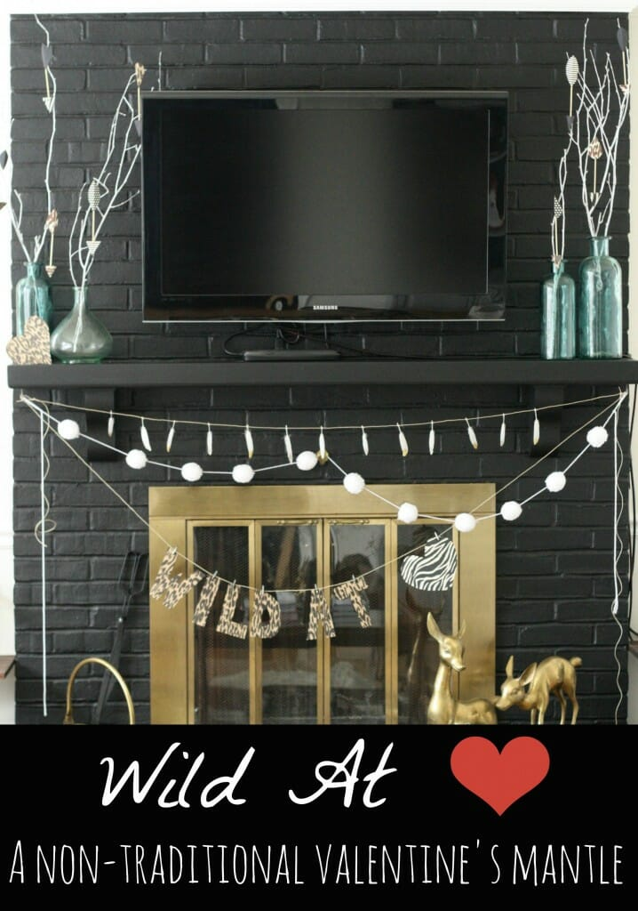 Wild At Heart Non-Traditional Valentine's Mantle